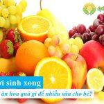 Mới sinh nên ăn hoa quả gì?